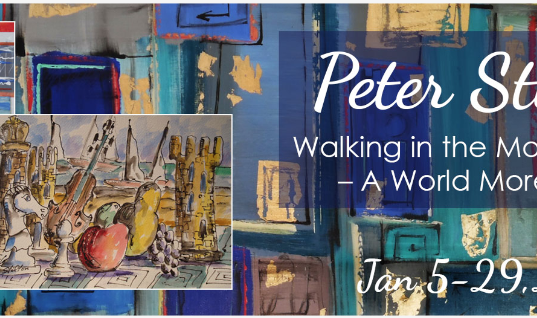 """""""Peter Stilton: Walking in the Morning Light – A World More Bright"""" Curated Exhibit, January 5-29, 2021"""